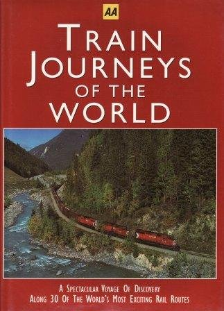 9780749512576: Train journeys of the world: A spectacular voyage of discovery along 30 of the world's most exciting rail routes