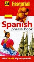 9780749514778: Spanish Phrase Book (AA Essential Phrase Book)