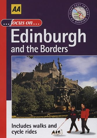 Focus on Edinburgh and the Borders (AA Illustrated Reference): HANNAH MARCH