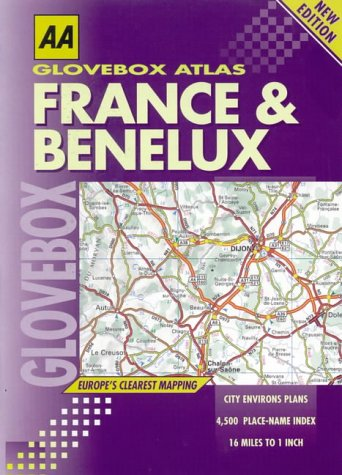 France and Benelux (AA Glovebox Atlas): Automobile Association