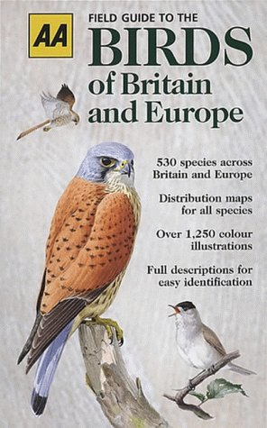 9780749517670: Automobile Association Field Guide to the Birds of Britain and Europe (AA Illustrated Reference)