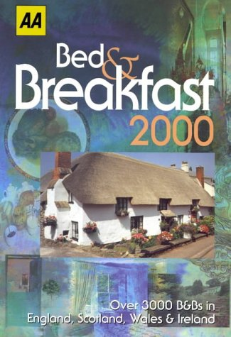 Bed and Breakfast 2000 (AA Lifestyle Guides): Bed and Breakfast
