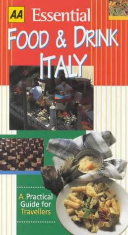9780749523428: AA Essential Food and Drink: Italy (AA Essential Food & Drink Guides)