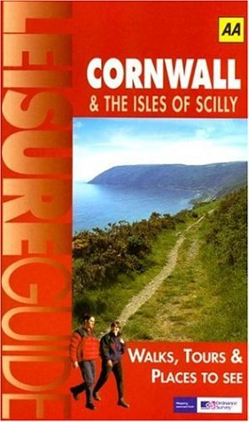 9780749533014: AA Leisure Guide: Cornwall & The Isles of Scilly: Walks, Tours & Places to See (AA Leisure Guides)