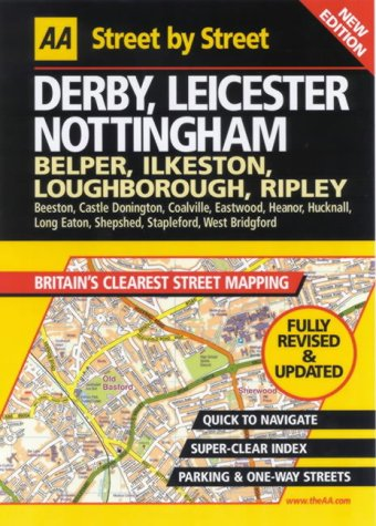 AA Street by Street: Derby, Leicester, Nottingham,: Automobile Association