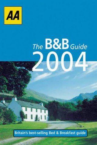 9780749537531: Bed and Breakfast Guide 2004 (AA Lifestyle Guides)