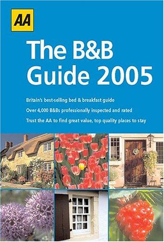 9780749542078: AA 2005 The B&B Guide (AA Bed & Breakfast Guide)