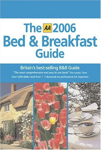 9780749546205: The Bed and Breakfast Guide 2006 (AA Lifestyle Guides)
