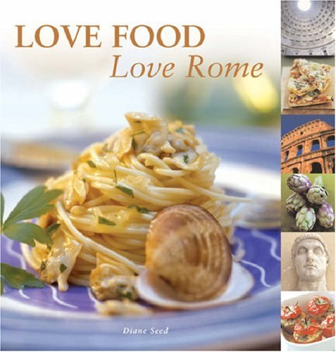 Love Food Love Rome (0749549149) by Diane Seed