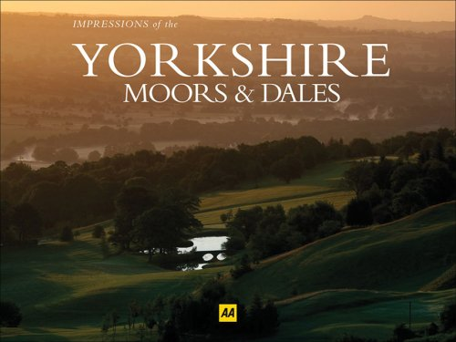 9780749552121: AA Impressions of the Yorkshire Moors and Dales (AA Impressions Series) (AA Impressions of Series)