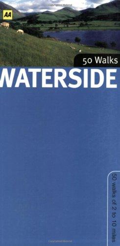 Waterside Walks in Britain (AA 50 Walks): AA Publishing