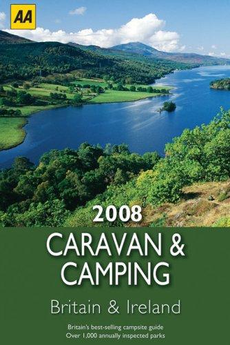 9780749555702: Caravan & Camping Britain & Ireland 2008 (AA Lifestyle Guides)