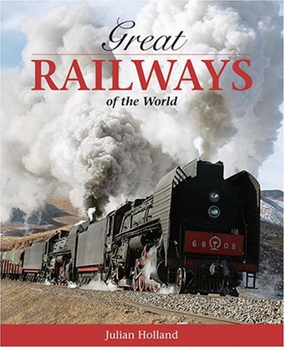 Great Railways of the World (AA Illustrated Reference) (Aa) (9780749558611) by Julian Holland