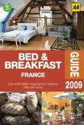 Bed & Breakfast France 2009 (AA Bed: AA Publishing