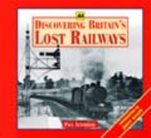9780749563714: Discovering Britain's Lost Railways