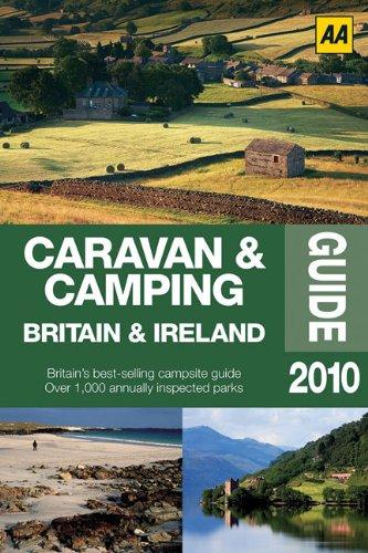 Caravan & Camping Britain & Ireland 2010 (AA Lifestyle Guides): AA Publishing