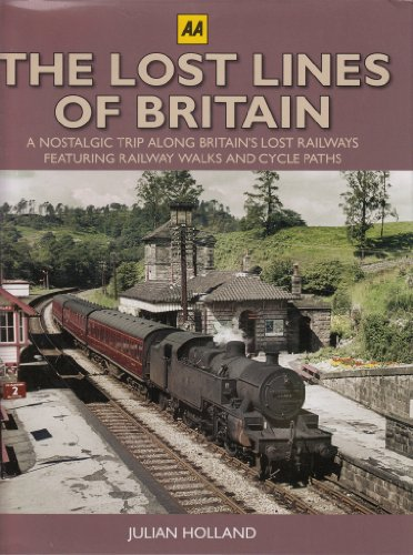 9780749566319: Lost Lines of Britain, The : A Nostalgic Trip Along Britain's Lost Railways Featuring Railway Walks & Cycle Paths