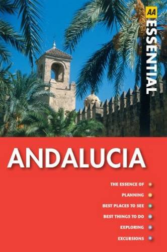 9780749566692: Andalucia (AA Essential Guide)