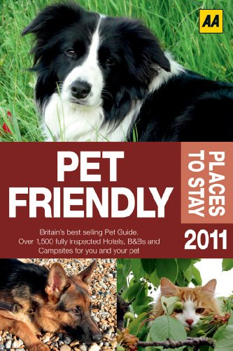 AA Pet Friendly Places to Stay 2011: AA Publishing
