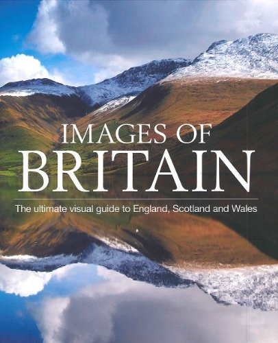 9780749572037: Images Of Britain, The Ultimate Visual Guide to England, Scotland and Wales