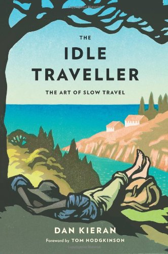 9780749573423: The Idle Traveller: The Art of Slow Travel
