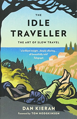 9780749574734: The Idle Traveller: The Art of Slow Travel