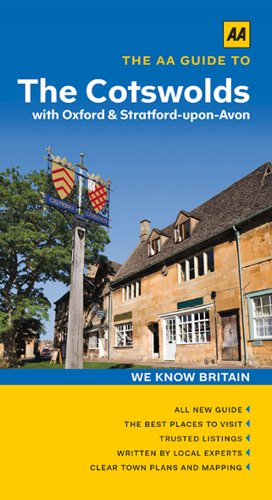 The AA Guide to Cotswolds: With Oxford & Stratford-upon-Avon: AA Publishing