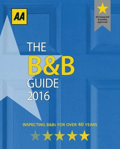 9780749577247: The B&B Guide 2016 (B&B Guide (Aa Bed and Breakfast Guide))