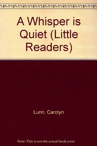 9780749600525: A Whisper is Quiet (Little Readers)