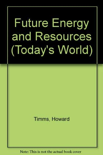 9780749600785: Future Energy and Resources (Today's World)