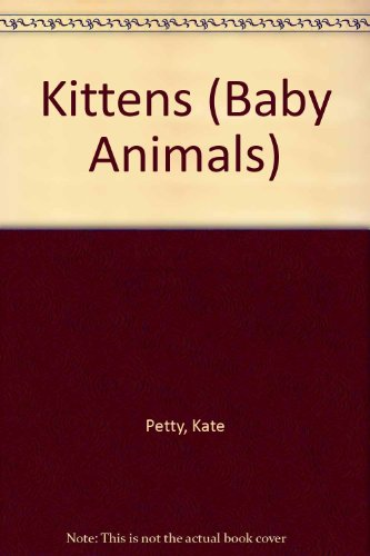 9780749600839: Kittens (Baby Animals)