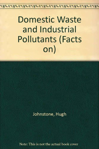 9780749601256: Domestic Waste and Industrial Pollutants (Facts on)