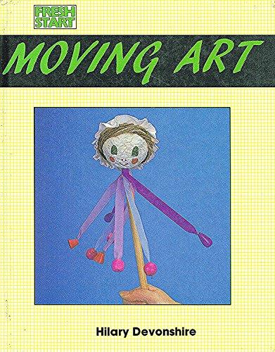 9780749601423: Moving Art (Fresh Start)
