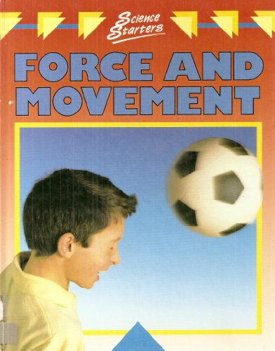 9780749601454: Force and Movement (Science Starters)