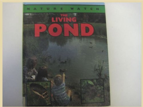 9780749601799: The Living Pond (Nature Watch)