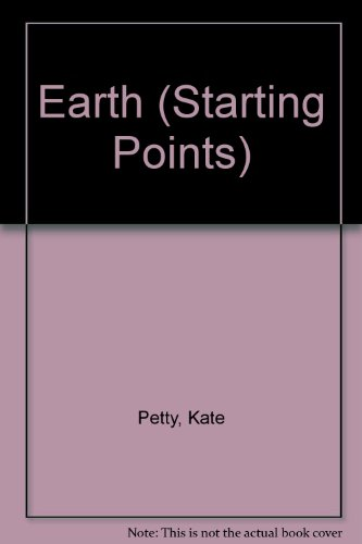 Earth (Starting Points) (0749602325) by Kate Petty