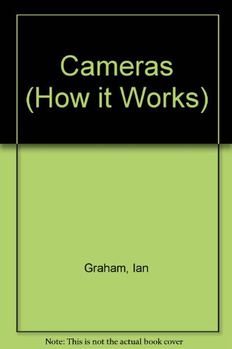 Cameras (How it Works): Ian Graham