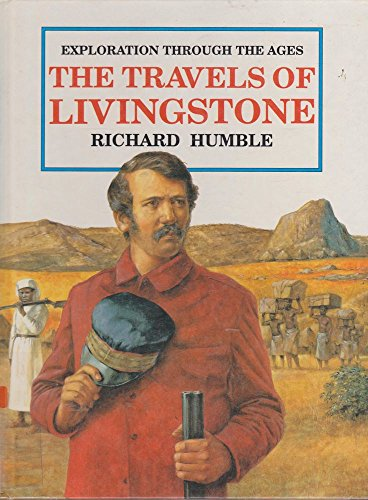 Travels of Livingstone: Humble, Richard