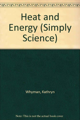 9780749603809: Heat and Energy (Simply Science)