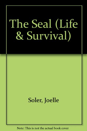 9780749604554: The Seal (Life & Survival)
