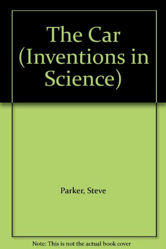 9780749609917: The Car (Inventions in Science)