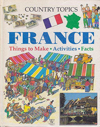9780749611088: France (Country Topics)