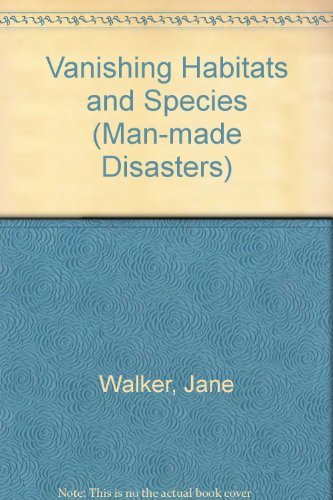 9780749611231: Vanishing Habitats and Species (Man-made Disasters)