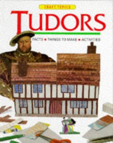 9780749611385: The Tudors (Craft Topics)