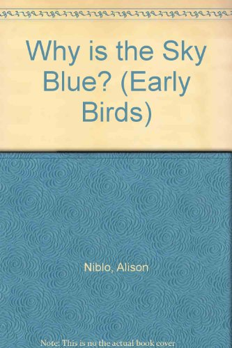 9780749611774: Why is the Sky Blue? (Early Birds)