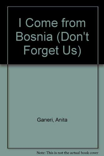 9780749613617: DON'T FORGET US: BOSNIA