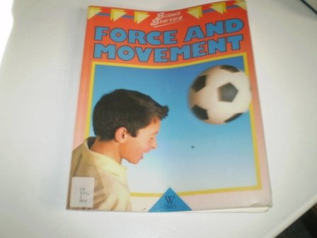 9780749613969: Force and Movement (Science Starters)