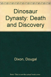 Dinosaur Dynasty: Death and Discovery: Dougal Dixon