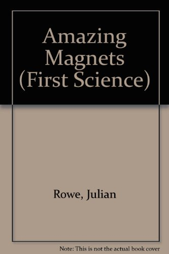 9780749614829: Amazing Magnets (First Science)