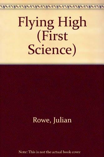 9780749614843: Flying High (First Science)